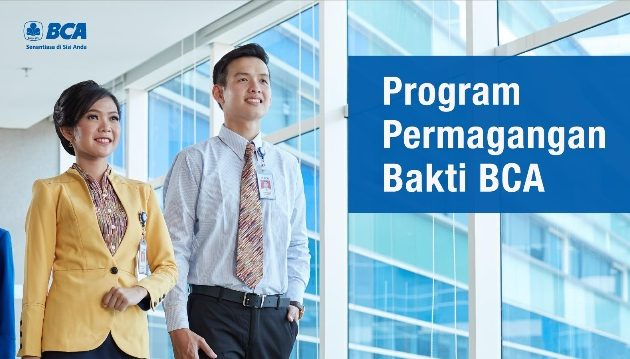 Rekrutmen Karyawan Magang Lulusan SMA/SMK, D1, D3 PT Bank Central Asia, Tbk. (BCA) | Posisi: Magang Bakti BCA Tahun 2019
