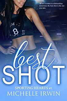 Best Shot (Sporting Hearts Book 1) by Michelle Irwin