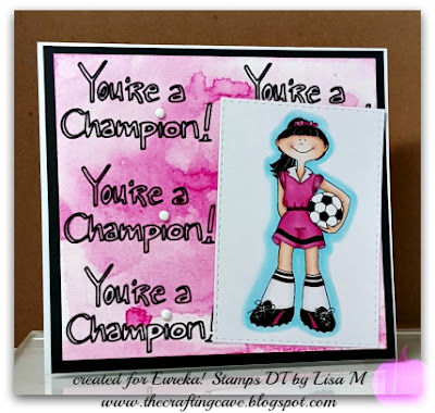 Eureka! Stamps Soccer Girl and You're A Champion In The Crafting Cave with Lisa
