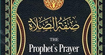 THE PROPHET'S PRAYER DESCRIBED BY IMAAM MUHAMMAD BIN SAALIH AL