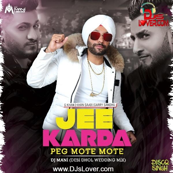 Jee Karda Peg Mote Mote Mix DJ Mani Disco Singh Punjabi