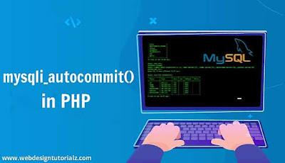 PHP mysqli_autocommit() Function