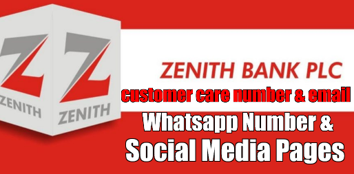 Zenith Bank Customer Service Phone Number, WhatsApp Number, Facebook And Twitter Verified Pages