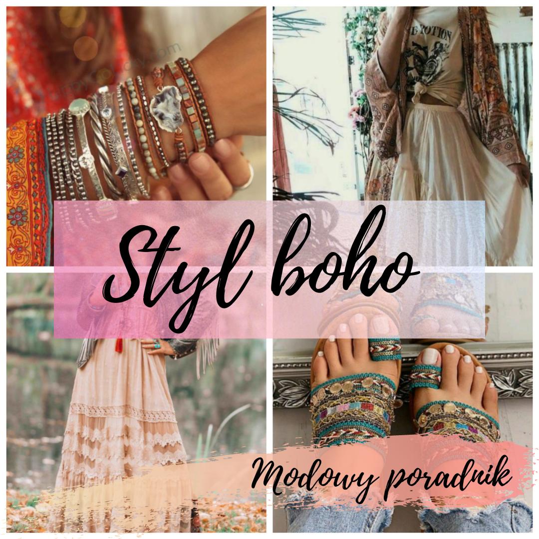 Modowy poradnik - Styl boho - czym się charakteryzuje, jak go nosić i jak tworzyć stylizacje?