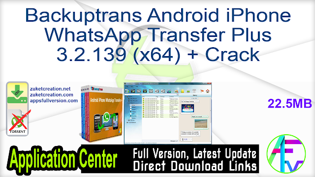 Backuptrans Android iPhone WhatsApp Transfer Plus 3.2.139 (x64) + Crack
