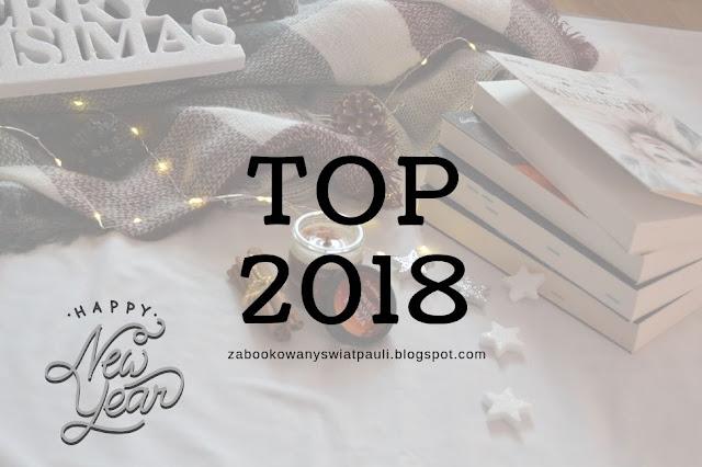 TOP 2018 + kilka słów