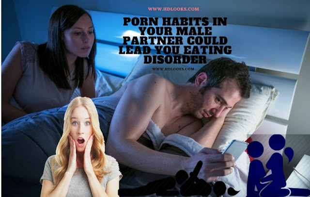 Porn habits - eating disorder