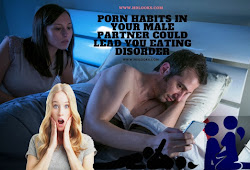 Porn habits in your male partner could lead you eating disorder