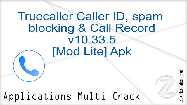 Truecaller Caller ID, spam blocking & Call Record v10.33.5 [Mod Lite] Apk    |   30 MB