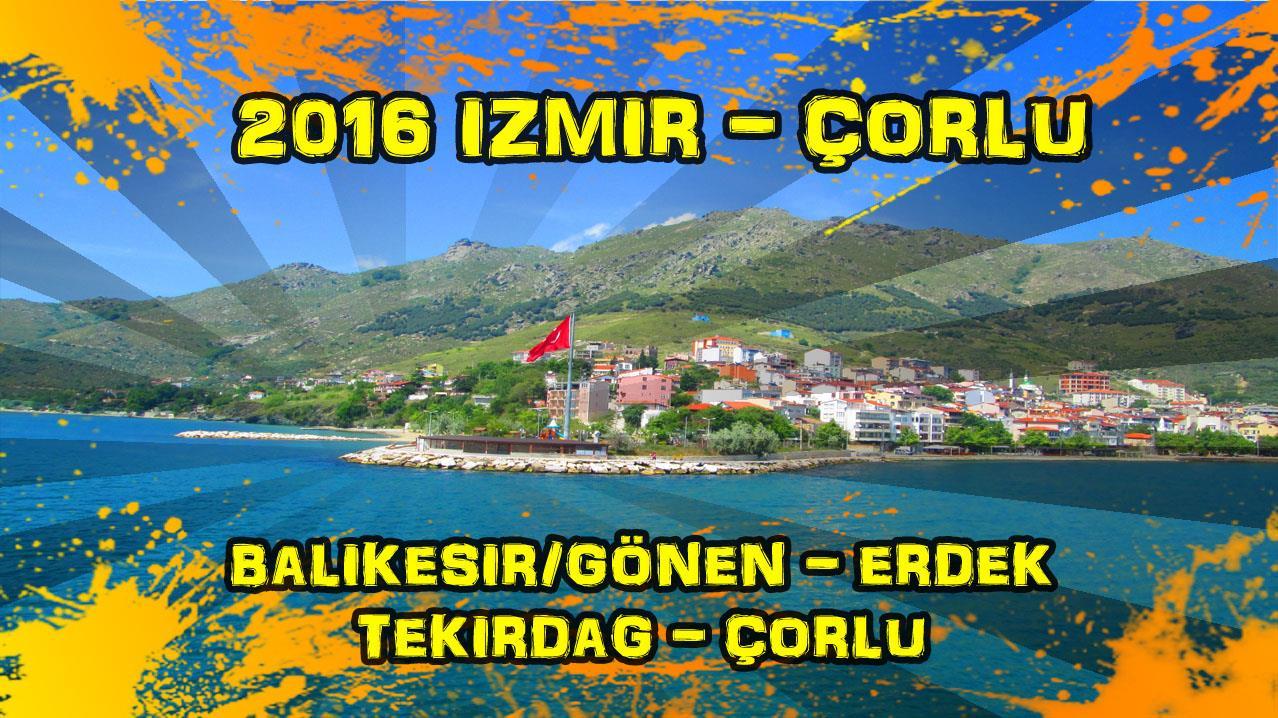 2016/05/11 (Balıkesir/Gönen - Tekirdağ/Çorlu)