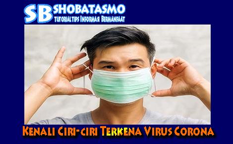 Kenali Ciri-ciri Terkena Virus Corona