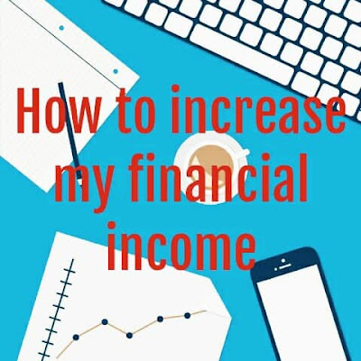 How to increase my financial income
