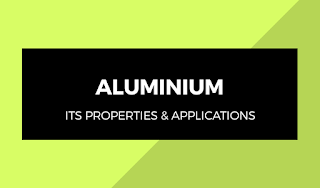 Aluminium - its properties, uses and advantages | The Mechanical post