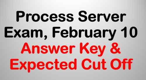 Process Server Exam - February 10 - Answer Key & Expected Cut Off