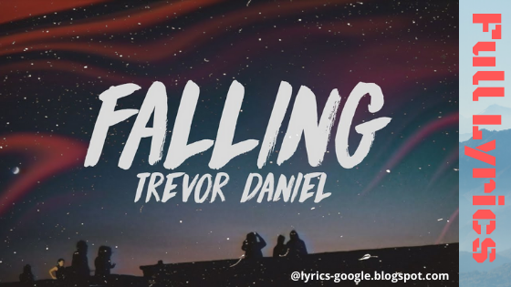 Trevor Daniel - Falling Song Lyrics
