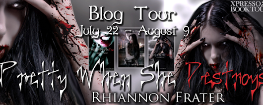 BLOG TOUR: PRETTY WHEN SHE DESTROYS by Rhiannon Frater