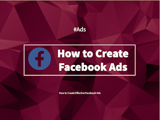 How to Create Facebook Ads – How to Create Effective Facebook Ads