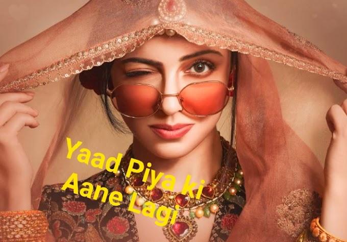 Yaad Piya Ki Aane Lagi Lyrics by Neha kakkar featuring Divya Khosla kumar