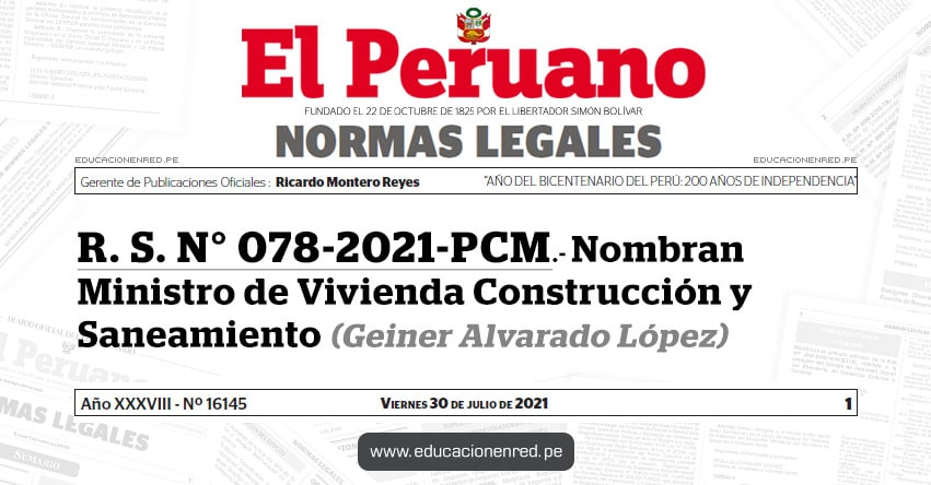 R. S. N° 078-2021-PCM.- Nombran Ministro de Vivienda Construcción y Saneamiento (Geiner Alvarado López) VIVIENDA - www.vivienda.gob.pe