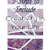 5 Steps to Include Creativity in your Life
