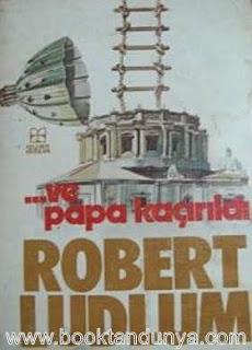 Robert Ludlum - Ve Papa Kaçırıldı