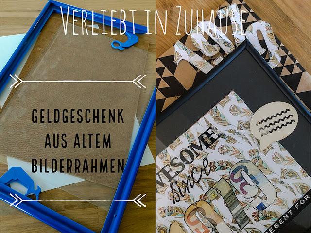 Geld-Geschenk aus alten Bilderrahmen -Kleines Upcycling-DIY zum runden Geburstag