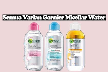 Review Semua Varian Garnier Micellar Water