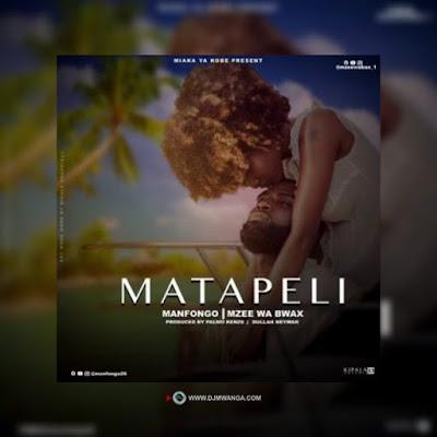 AUDIO | Manfongo Ft. Mzee Wa Bwax – Matapeli | Download