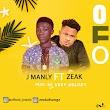 Music: J Manly Ft. Zeak - Ofo