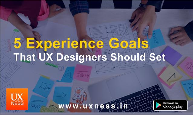 UX Design Goals