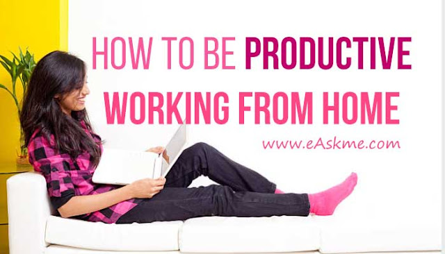 How to Be Productive Working from Home: eAskme