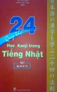 24 Quy Tắc Học Kanji Trong Tiếng Nhật Tập 2 - Trần Việt Thanh, Nghiêm Đức Thiện