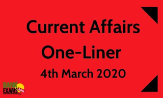 Current Affairs One-Liner: 4th March 2020