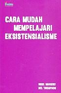 Cara Mudah Mempelajari Eksistensialisme