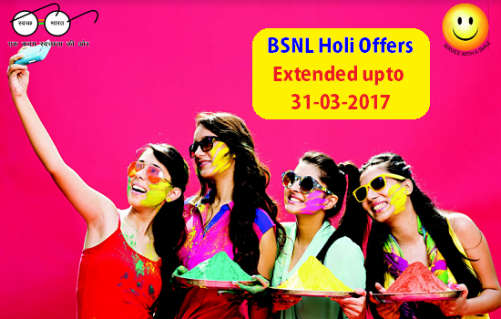 BSNL extended Holi Special Extra Talk Time & Extra Data Offers till 31st March 2017 in all the telecom circles
