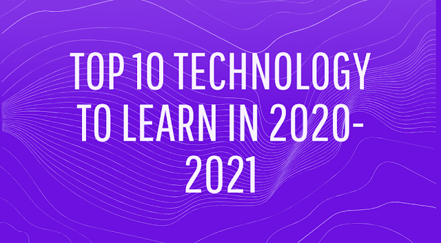 Top 10 Technology to learn in 2020 - 2021