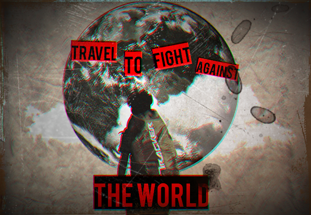 "Saya sedang menghadap ke bumi dengan tulisan ""Travel to Fight Against The World"""