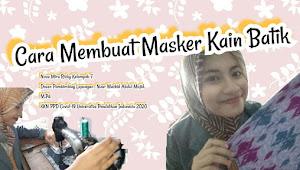 Pembuatan dan Penyebaran Masker Batik Wujud Penanaman Cinta Kebudayaan Indonesia