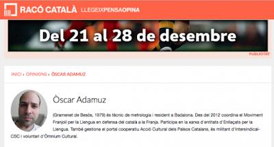 Óscar Adamuz, de Omnium Cultural y Moviment Franjolí per la llengua catalana, nacido en Gramenet de Besòs, quizás sea Santa Coloma. No habla chapurriau sino catalán.