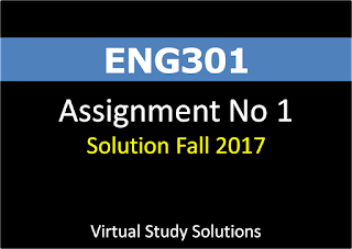 ENG301 Assignment No 1 Solution Fall 2017