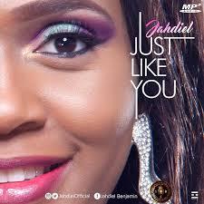 Just Like You - Jahdiel - Hottestnaija.com
