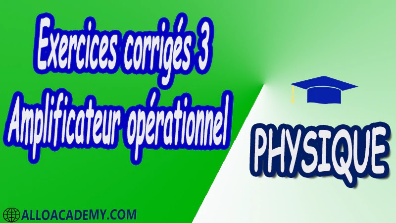 Exercices corrigés 3 Amplificateur opérationnel pdf