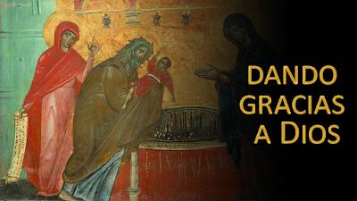 Evangelio según san Lucas (2, 36-40): Dando gracias a Dios