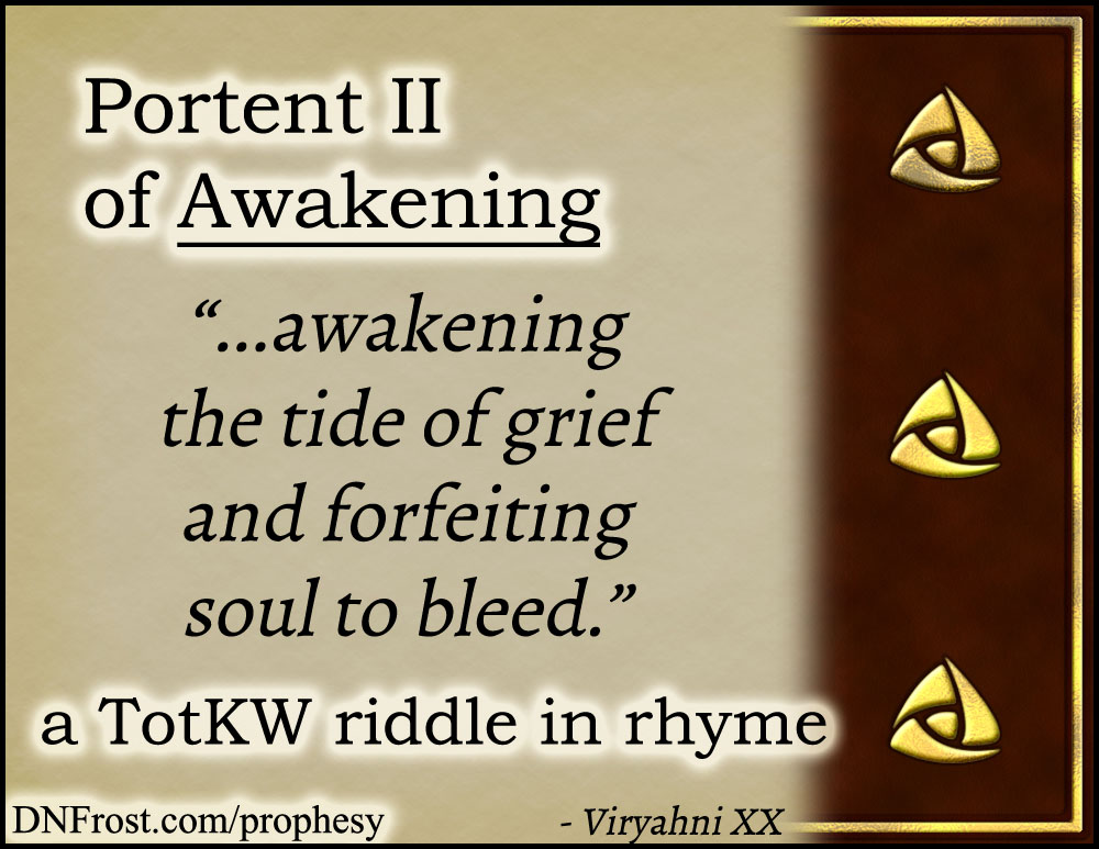Portent II of Awakening: the tide of grief and forfeiting soul www.DNFrost.com/prophesy #TotKW A riddle in rhyme by D.N.Frost @DNFrost13 Part of a series.