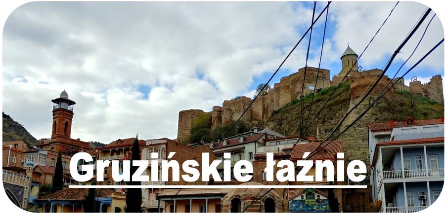 Gruzińskie łaźnie siarkowe w Tbilisi