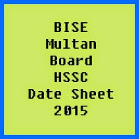 Multan Board HSSC Date Sheet 2017, Part 1 and Part 2