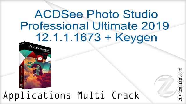 ACDSee Photo Studio Professional Ultimate 2019 12.1.1.1673 + Keygen  |  475 MB