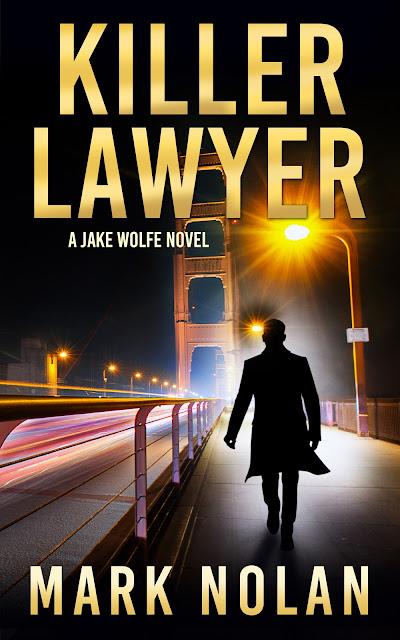 Killer Lawyer (Jake Wolfe Book 3) by Mark Nolan