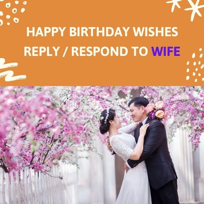 100+ Happy Birthday Wishes Reply / Respond To Wife