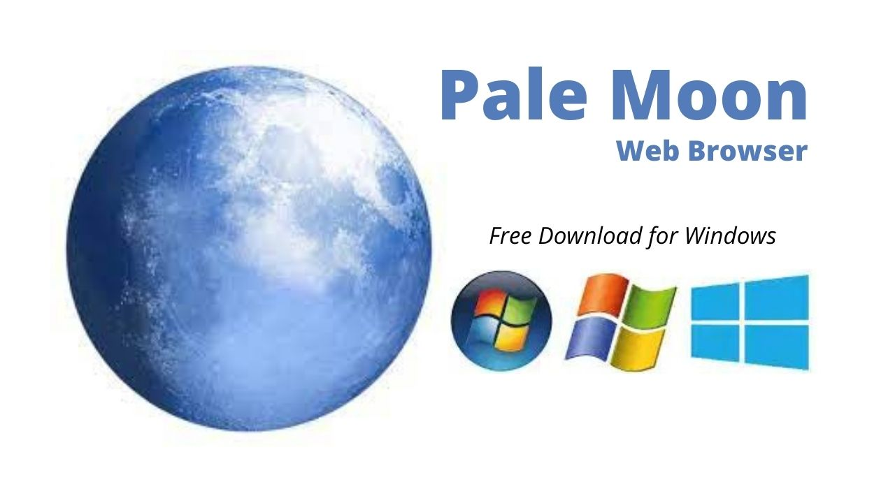 Pale Moon Latest Version Free Download for Windows